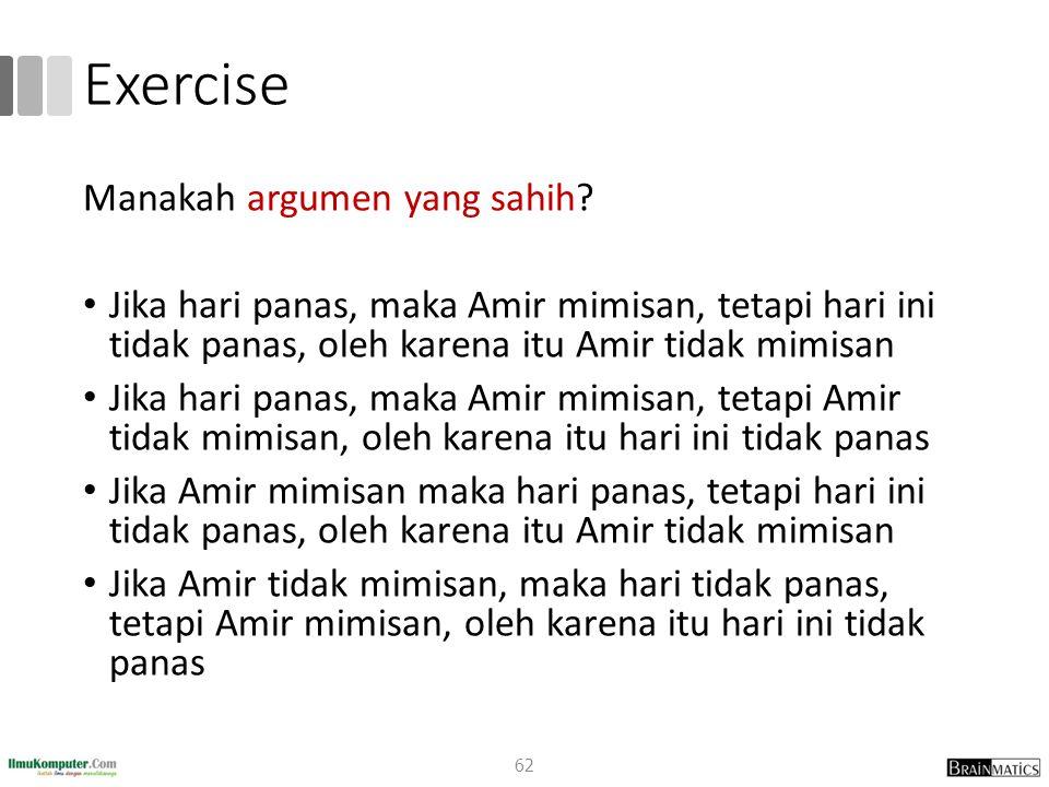 Exercise Manakah argumen yang sahih