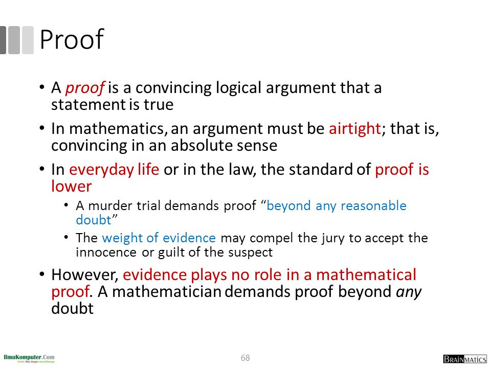 Proof A proof is a convincing logical argument that a statement is true.