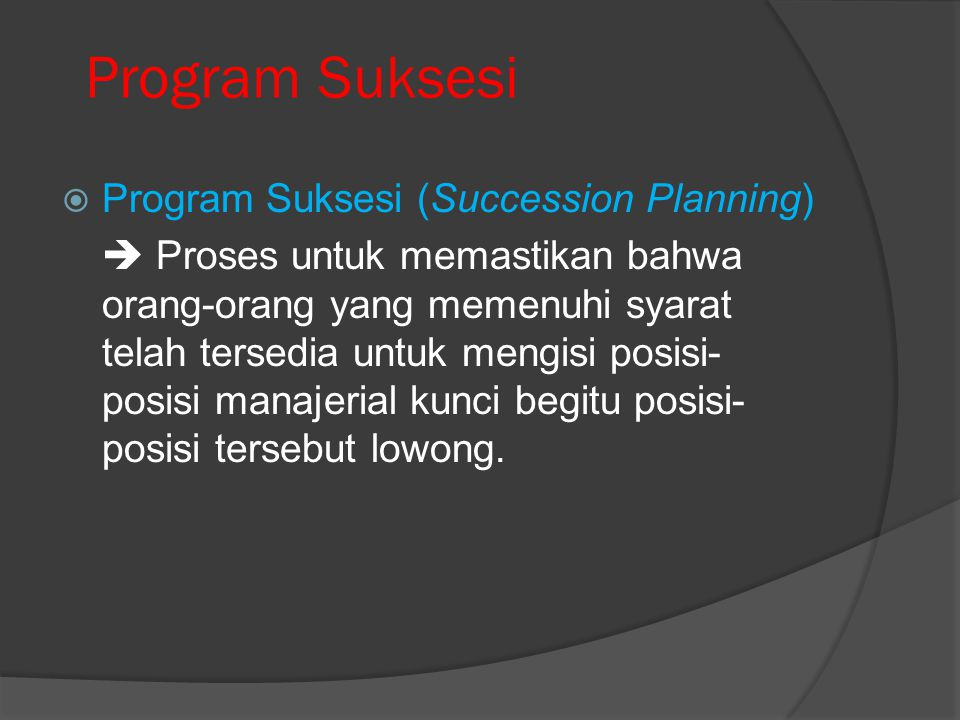 Program Suksesi Program Suksesi (Succession Planning)