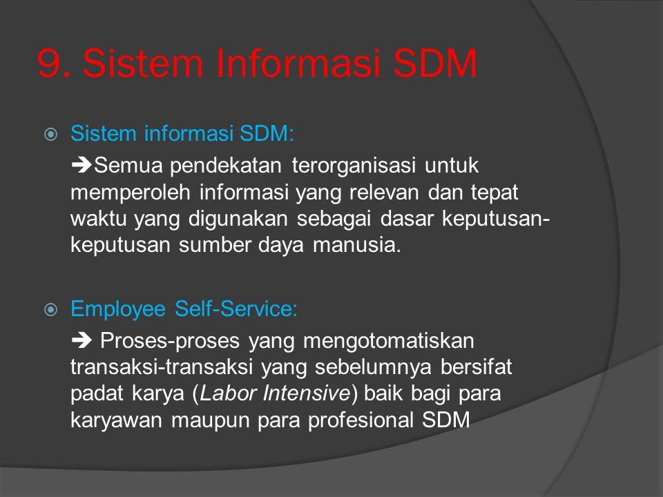 9. Sistem Informasi SDM Sistem informasi SDM: