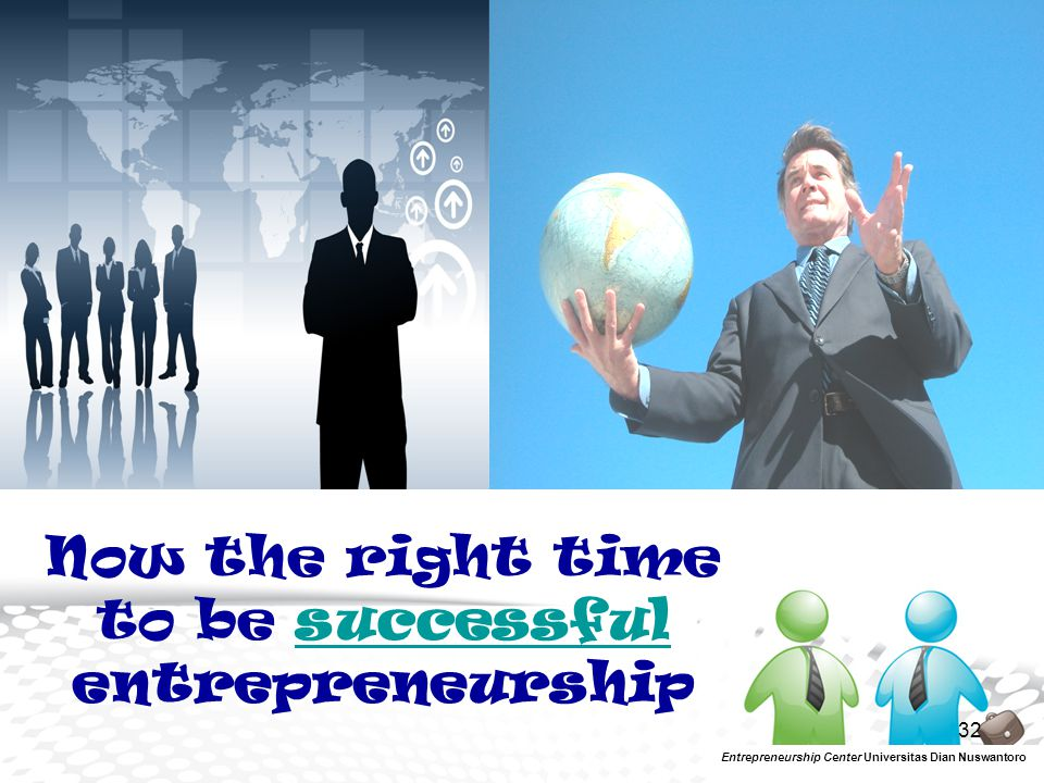 Now the right time to be successful entrepreneurship