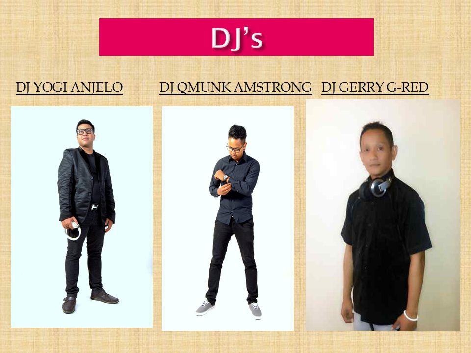 DJ's DJ YOGI ANJELO DJ QMUNK AMSTRONG DJ GERRY G-RED