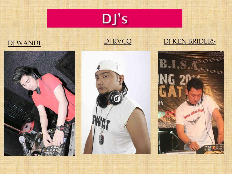 DJ's DJ RVCQ DJ KEN BRIDERS DJ WANDI