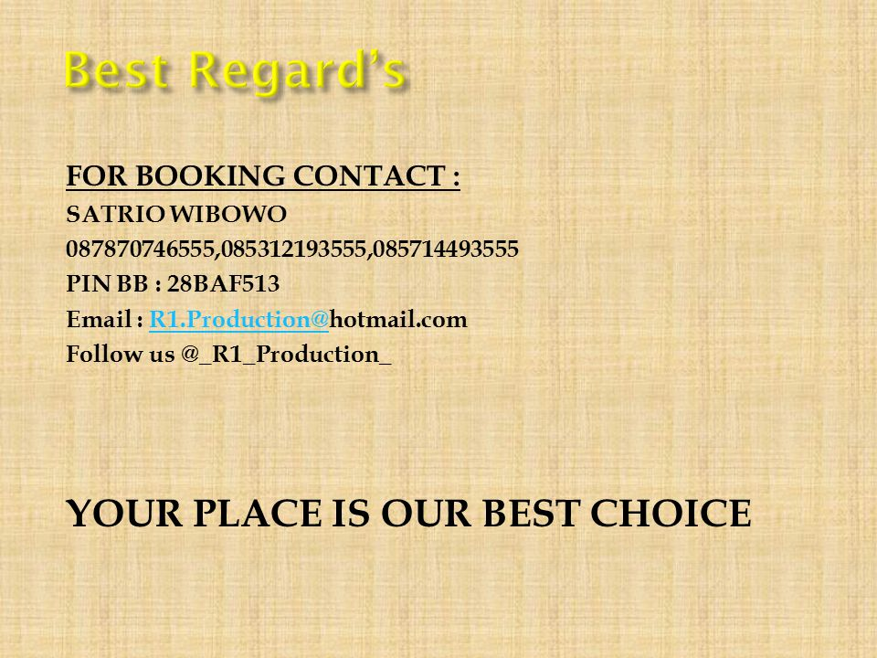Best Regard's YOUR PLACE IS OUR BEST CHOICE FOR BOOKING CONTACT :