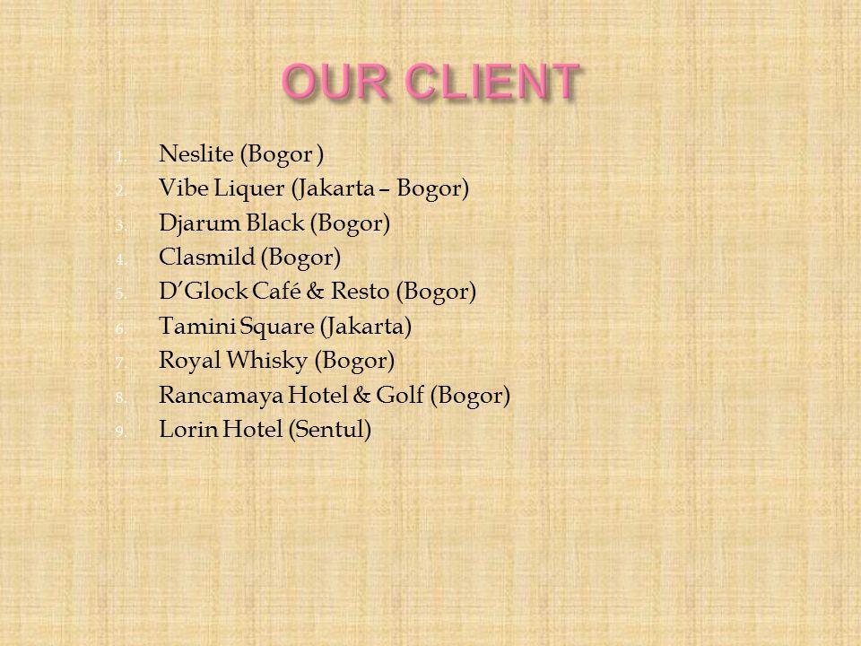 OUR CLIENT Neslite (Bogor ) Vibe Liquer (Jakarta – Bogor)