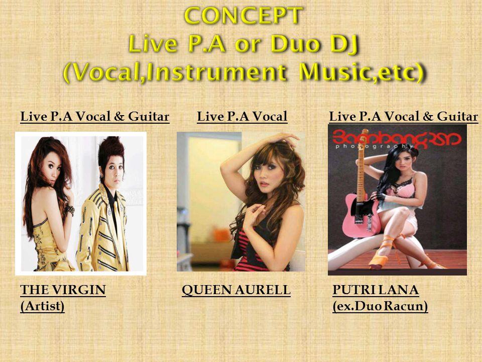 CONCEPT Live P.A or Duo DJ (Vocal,Instrument Music,etc)