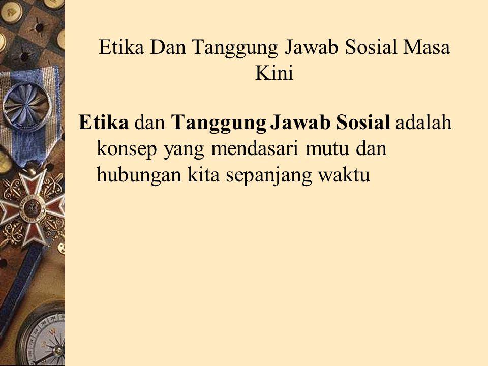 Etika Dan Tanggung Jawab Sosial Masa Kini