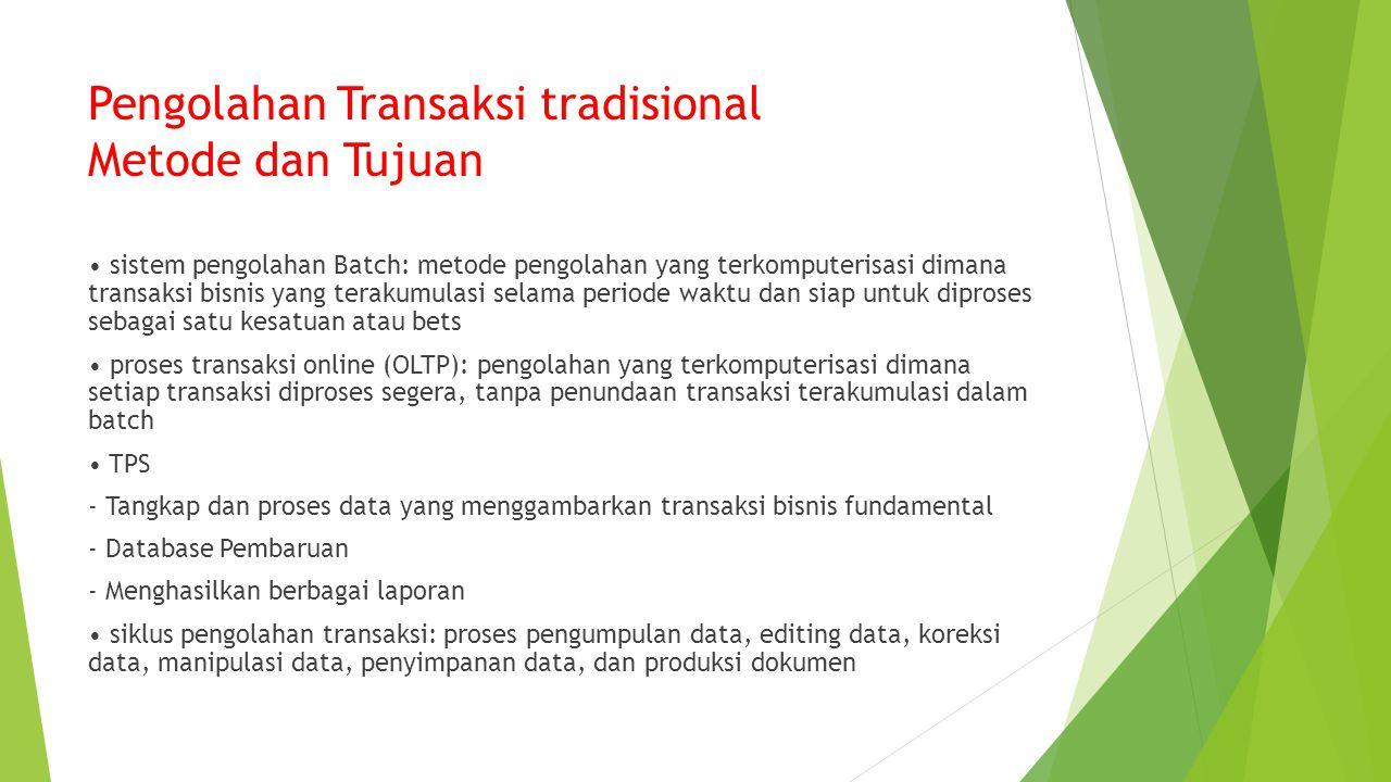 Pengolahan Transaksi tradisional Metode dan Tujuan
