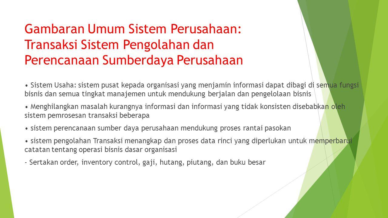 Gambaran Umum Sistem Perusahaan: Transaksi Sistem Pengolahan dan Perencanaan Sumberdaya Perusahaan