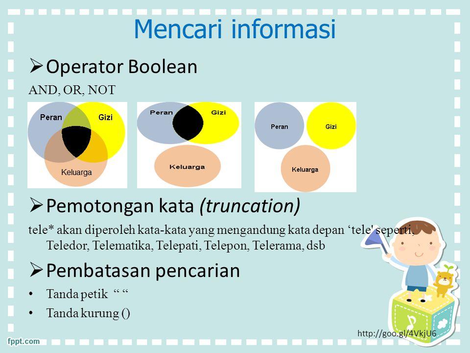 Mencari informasi Operator Boolean Pemotongan kata (truncation)