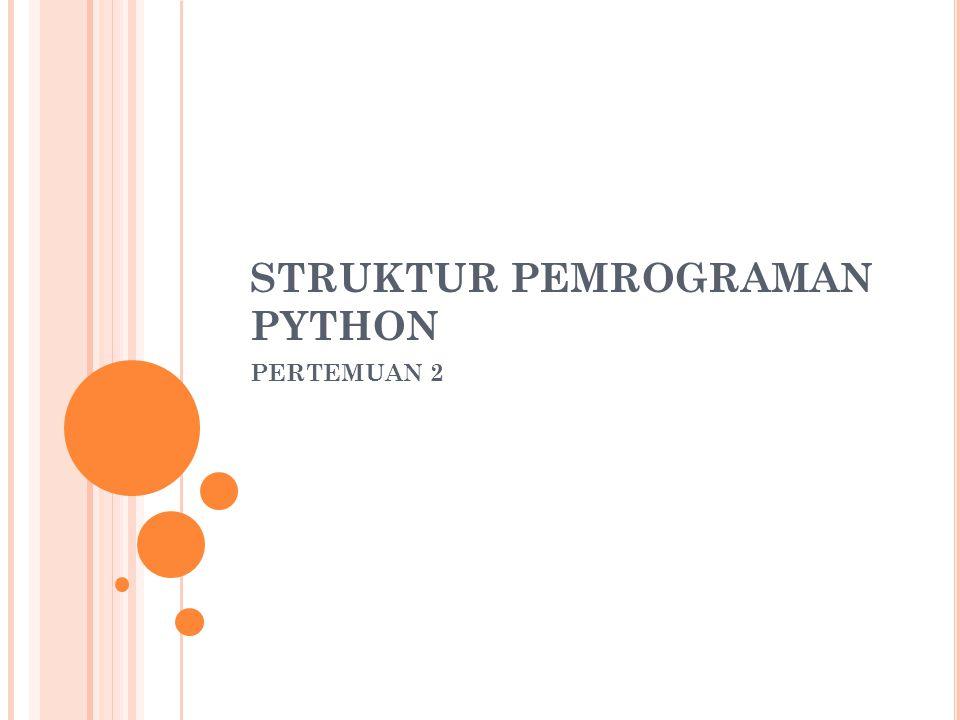 STRUKTUR PEMROGRAMAN PYTHON