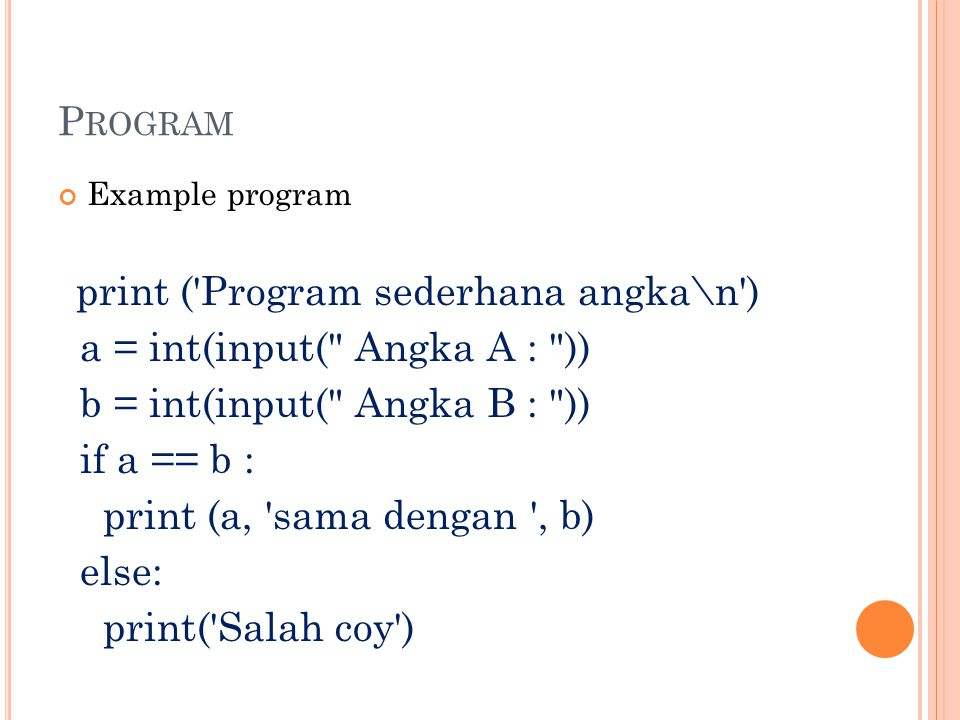 a = int(input( Angka A : )) b = int(input( Angka B : ))