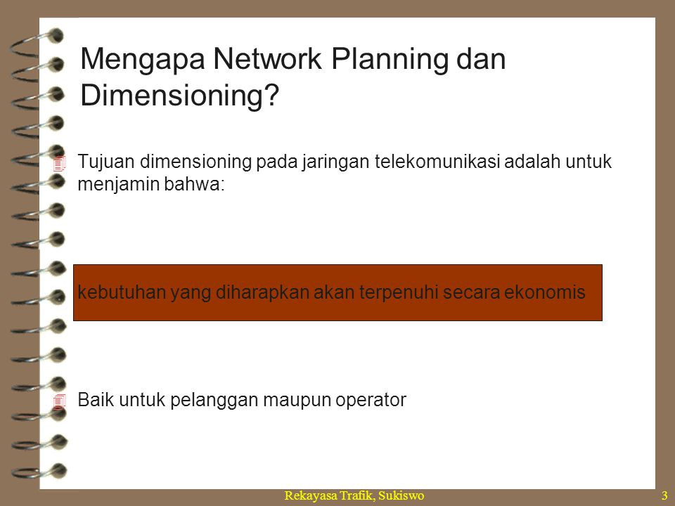Mengapa Network Planning dan Dimensioning