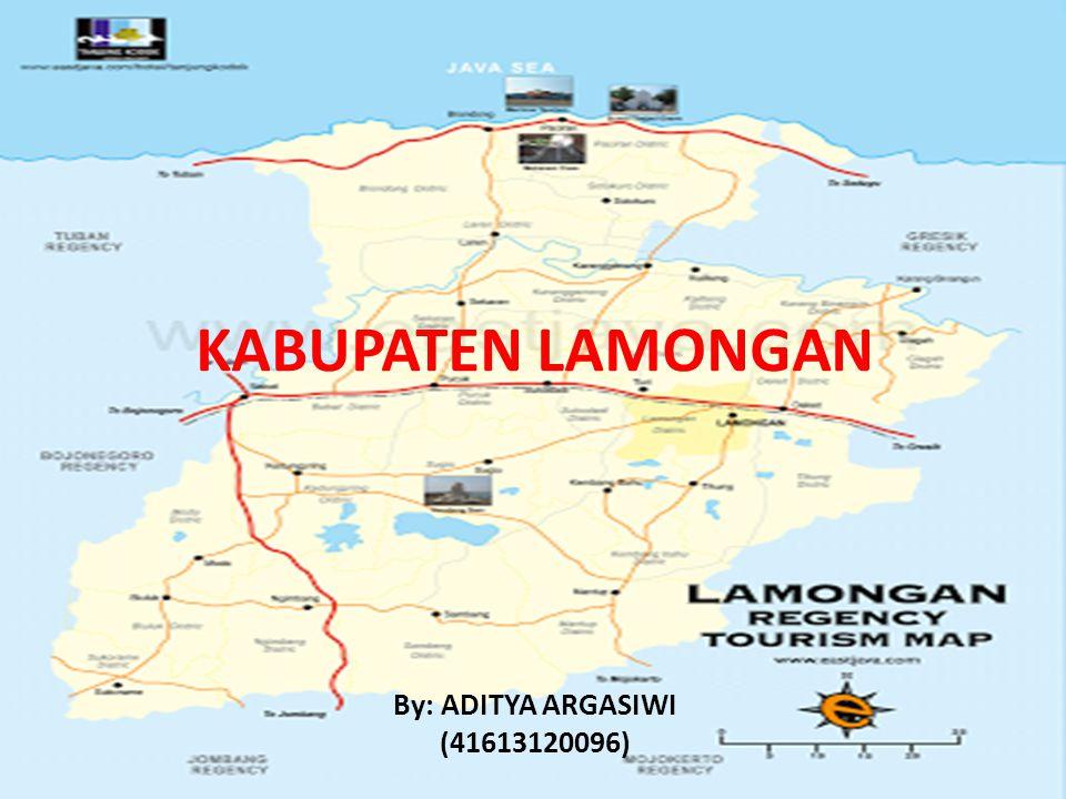 KABUPATEN LAMONGAN By: ADITYA ARGASIWI (41613120096)