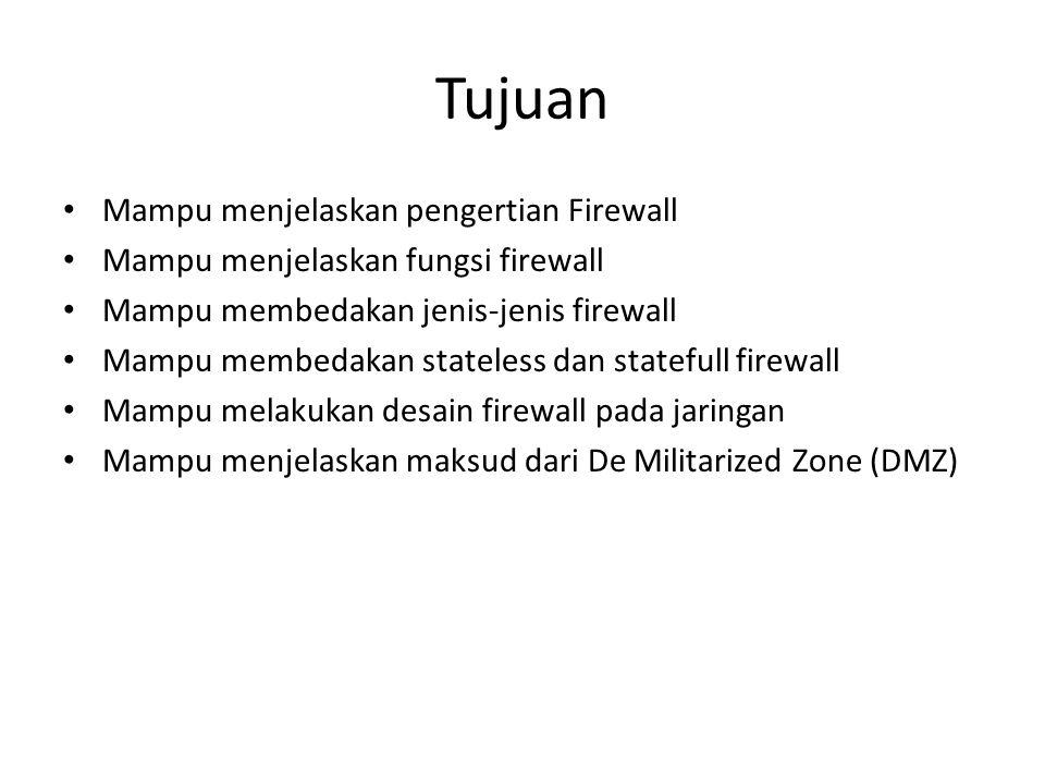 Tujuan Mampu menjelaskan pengertian Firewall