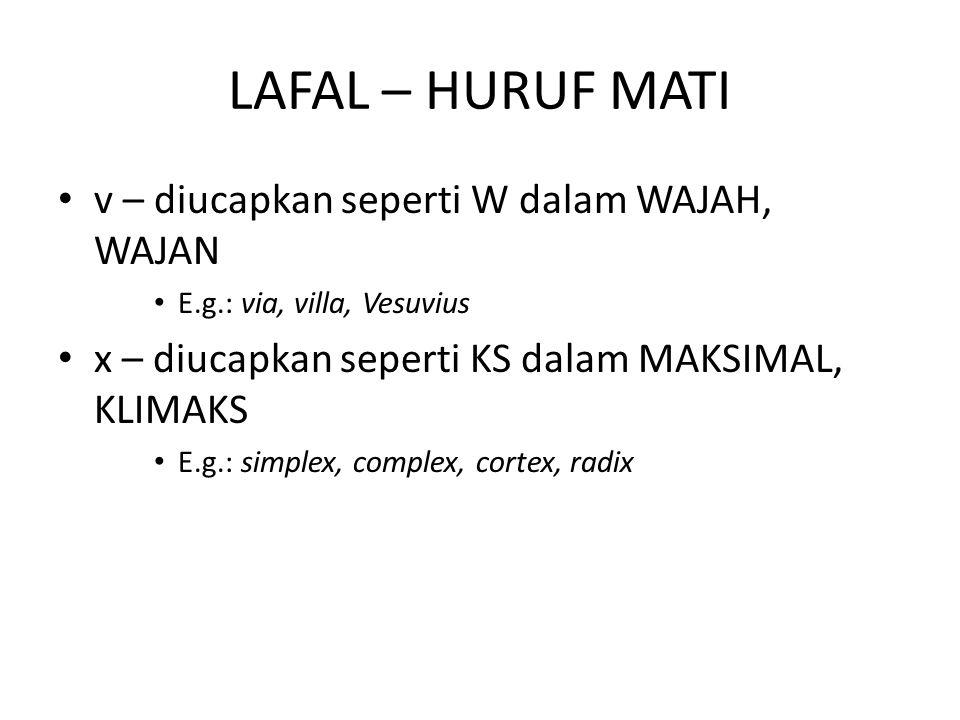 LAFAL – HURUF MATI v – diucapkan seperti W dalam WAJAH, WAJAN