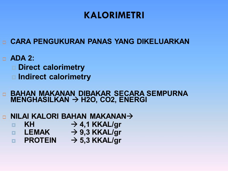 KALORIMETRI Direct calorimetry Indirect calorimetry