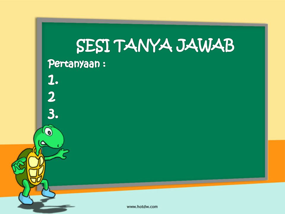SESI TANYA JAWAB Pertanyaan : 1. 2 3.