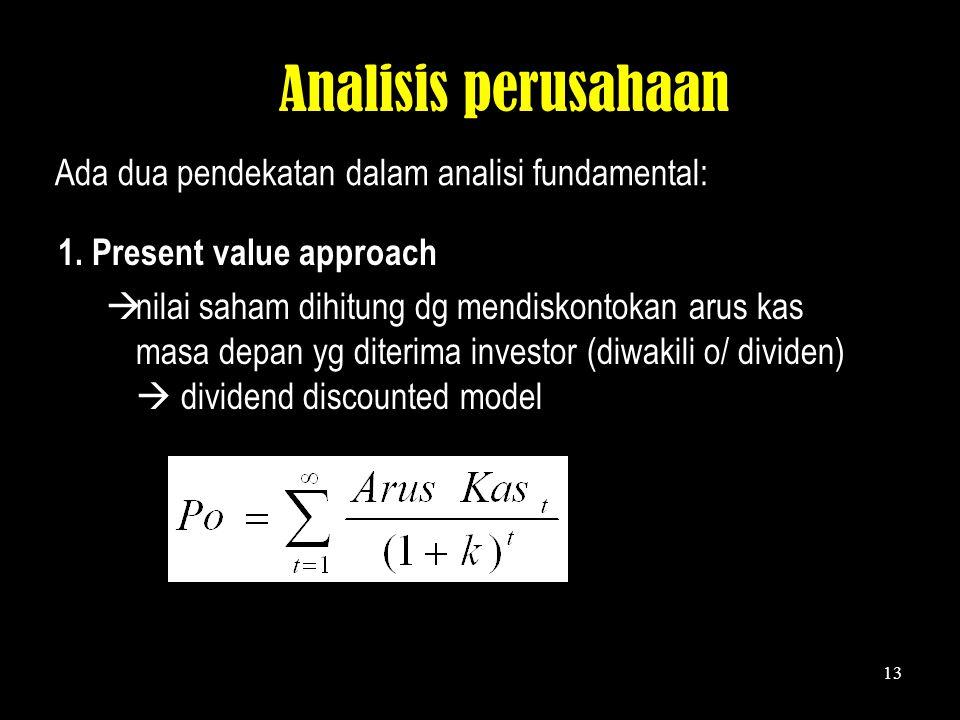 Analisis perusahaan Ada dua pendekatan dalam analisi fundamental:
