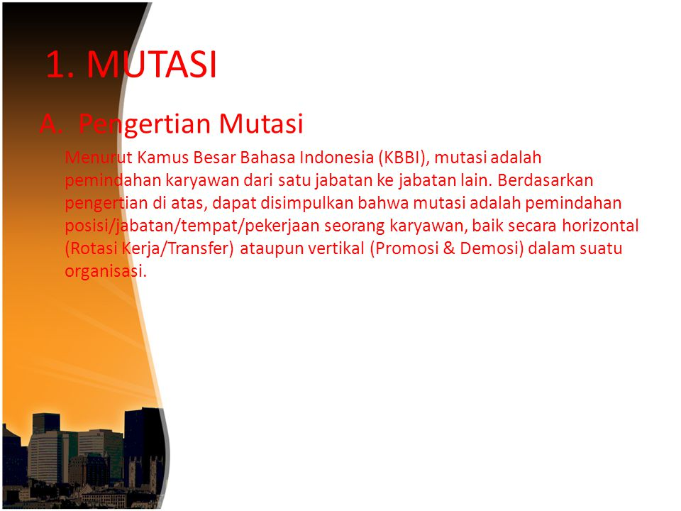 1. MUTASI A. Pengertian Mutasi