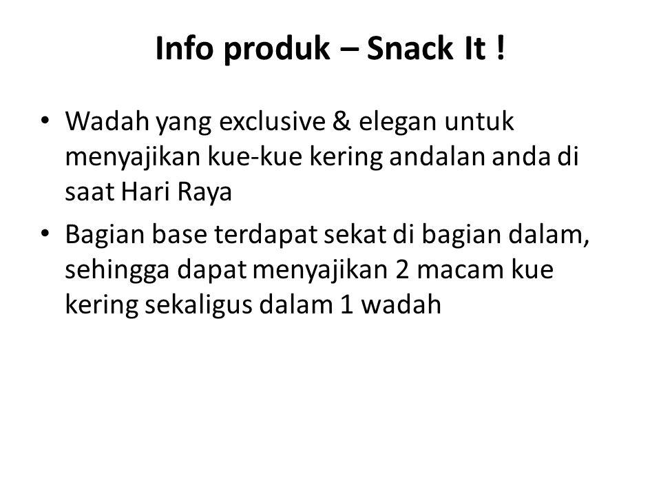 Info produk – Snack It ! Wadah yang exclusive & elegan untuk menyajikan kue-kue kering andalan anda di saat Hari Raya.