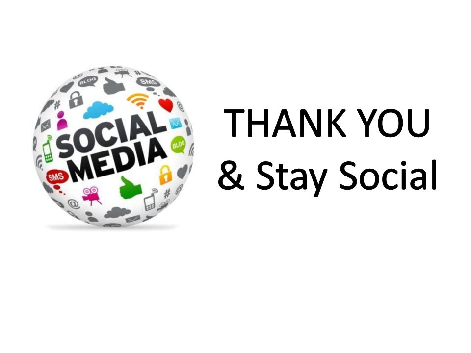 THANK YOU & Stay Social