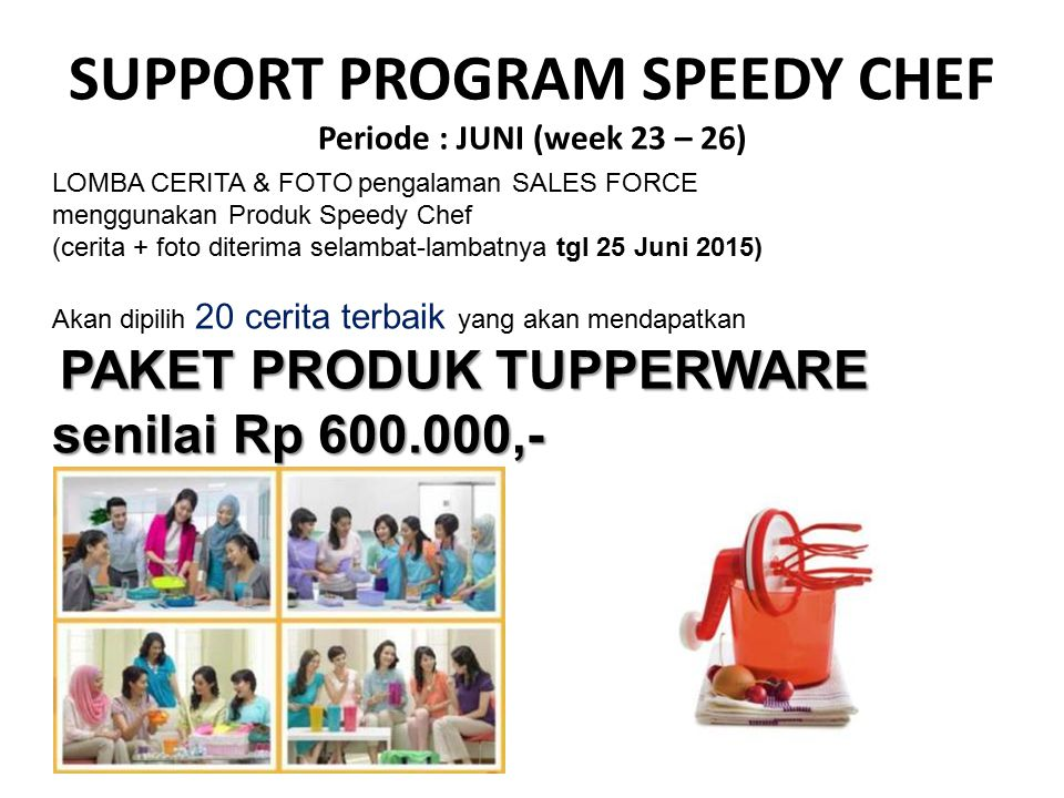 SUPPORT PROGRAM SPEEDY CHEF Periode : JUNI (week 23 – 26)