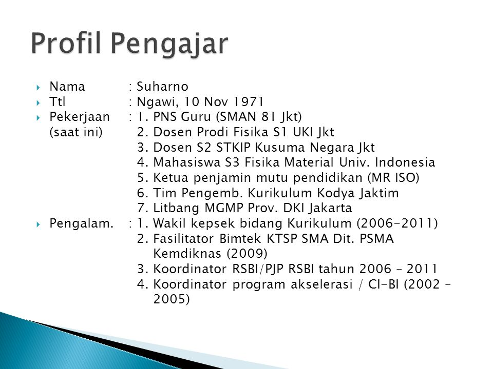 Profil Pengajar Nama : Suharno Ttl : Ngawi, 10 Nov 1971