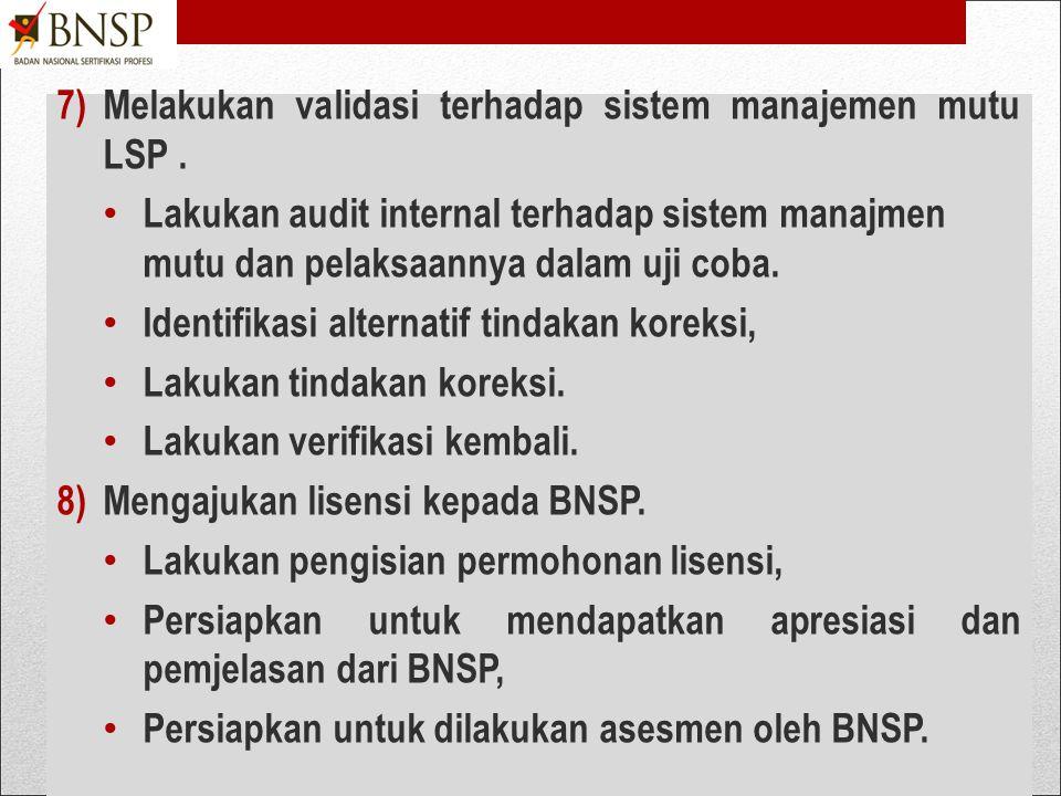 Melakukan validasi terhadap sistem manajemen mutu LSP .