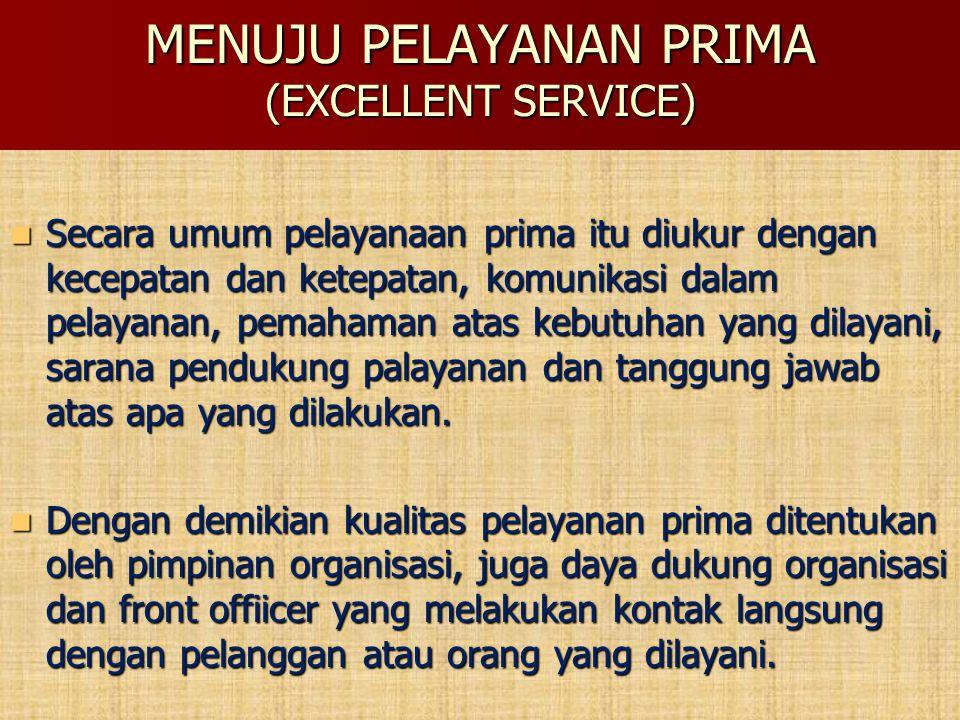 MENUJU PELAYANAN PRIMA (EXCELLENT SERVICE)