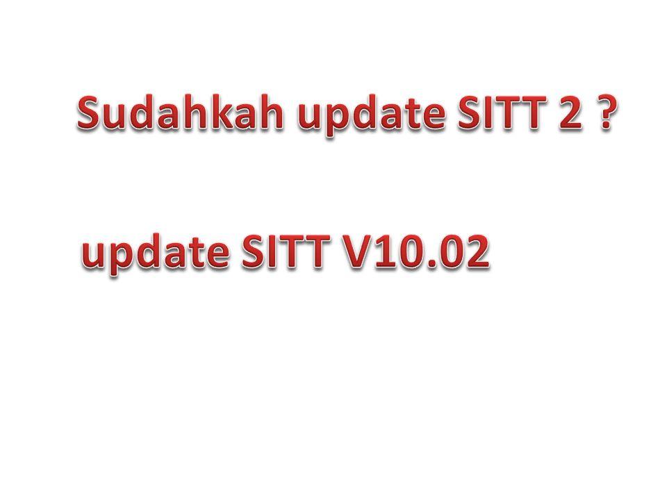 Sudahkah update SITT 2 update SITT V10.02