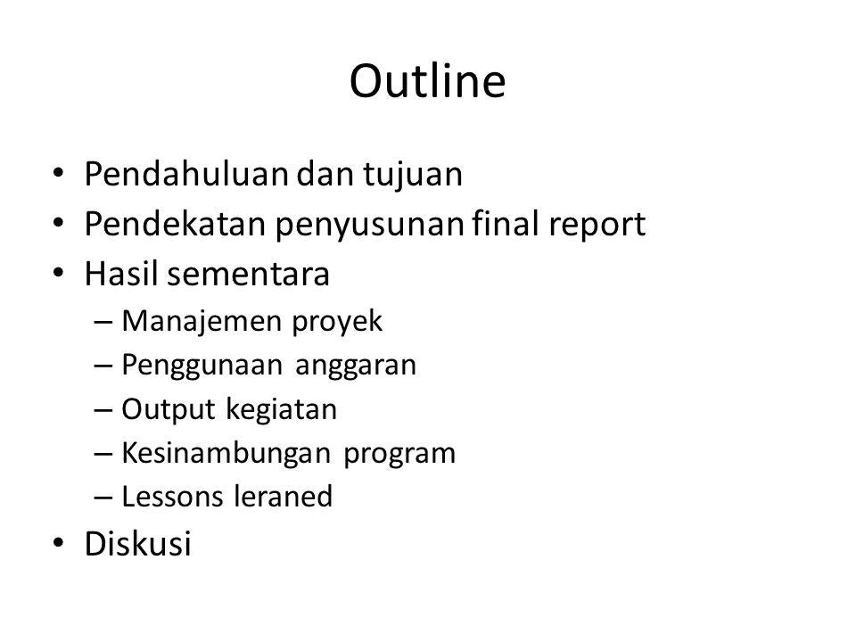 Outline Pendahuluan dan tujuan Pendekatan penyusunan final report