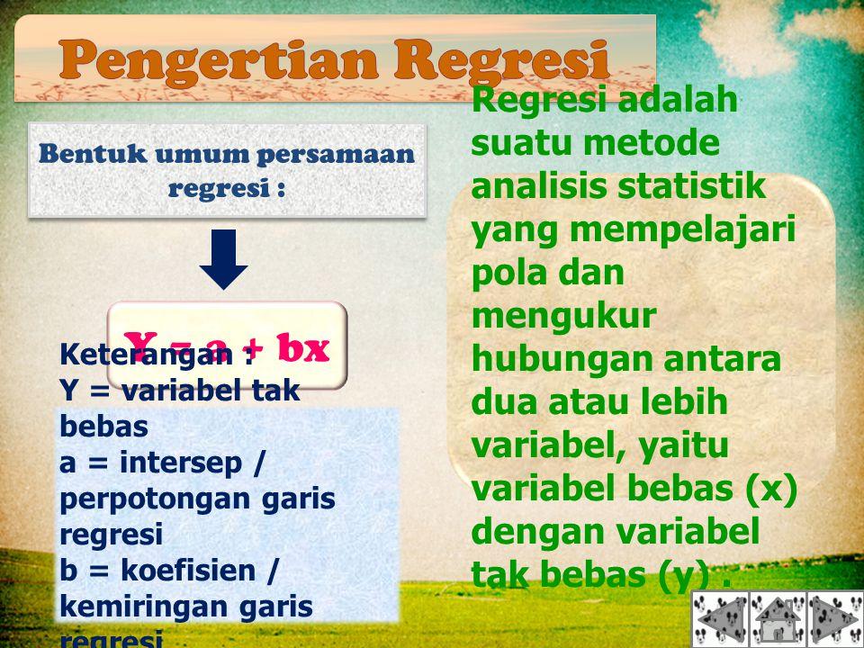 Bentuk umum persamaan regresi :