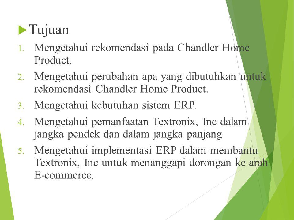 Tujuan Mengetahui rekomendasi pada Chandler Home Product.
