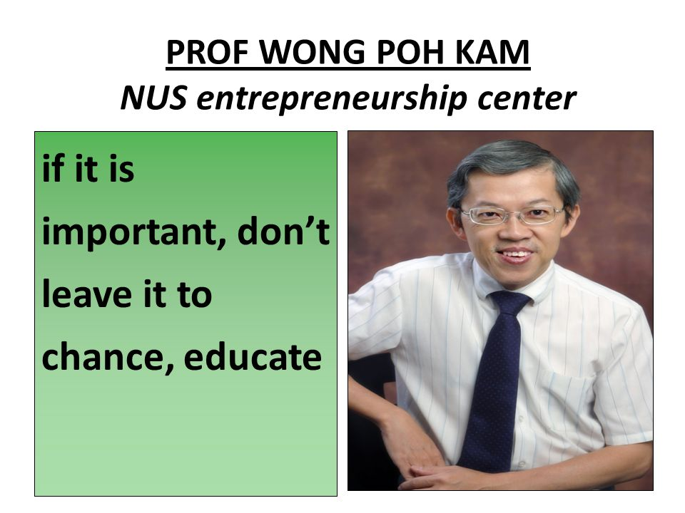 PROF WONG POH KAM NUS entrepreneurship center