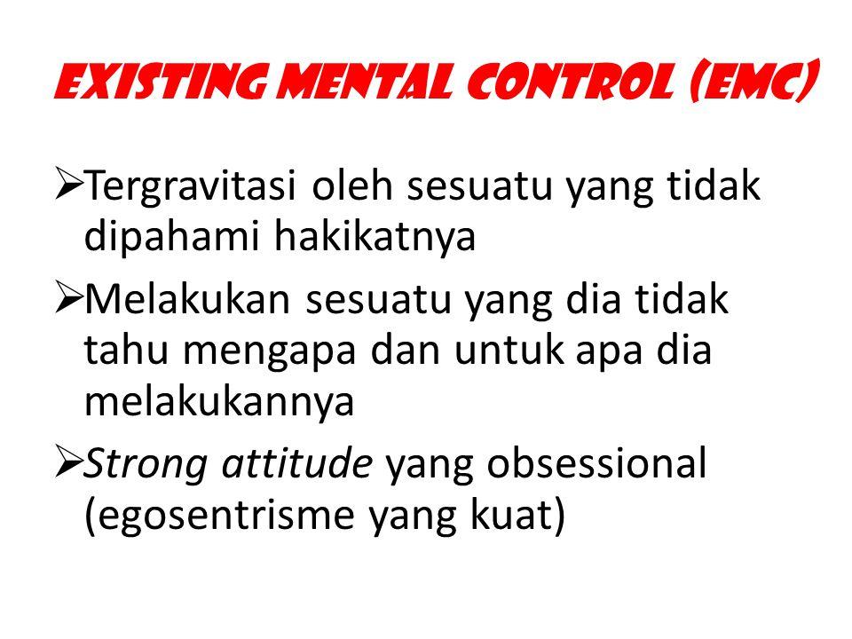 Existing Mental Control (EMC)