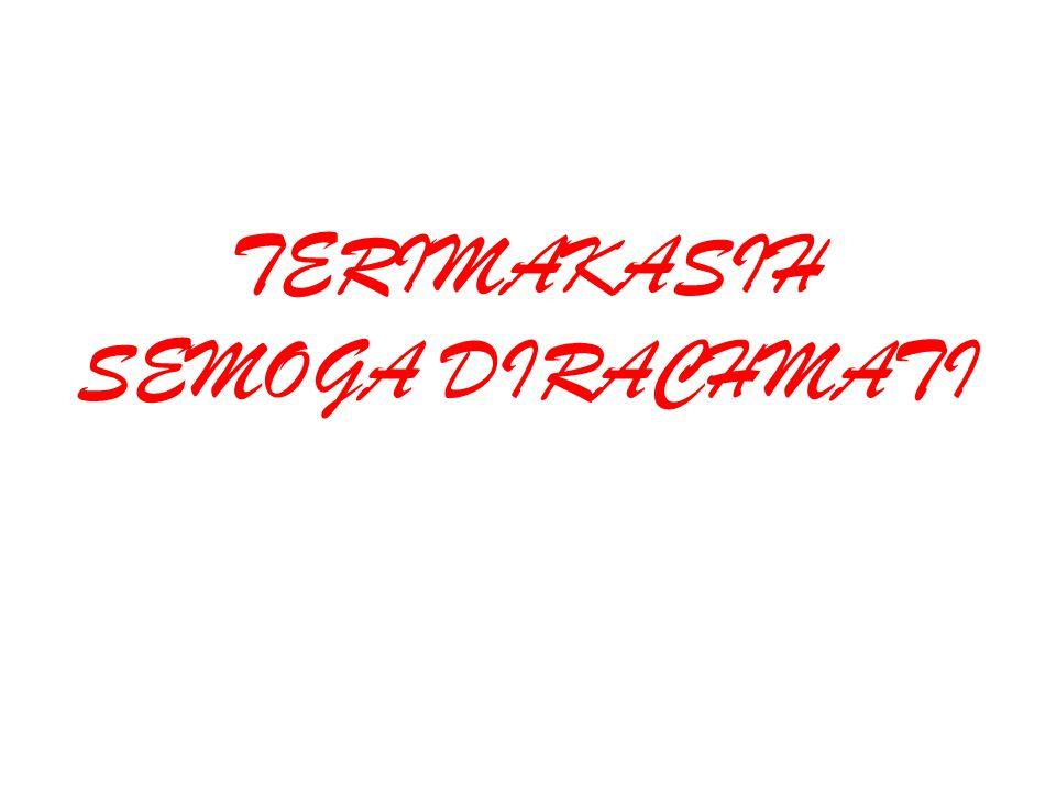 TERIMAKASIH SEMOGA DIRACHMATI