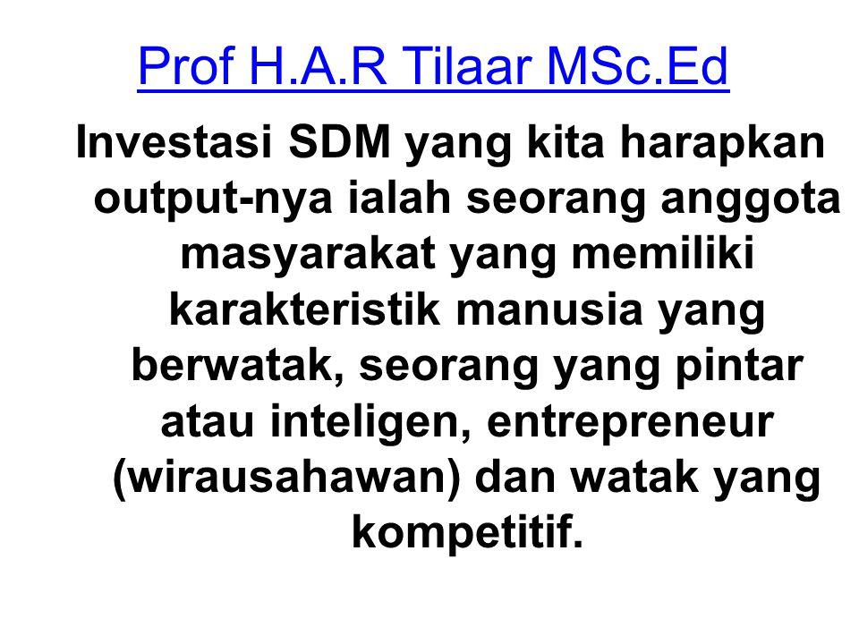 Prof H.A.R Tilaar MSc.Ed