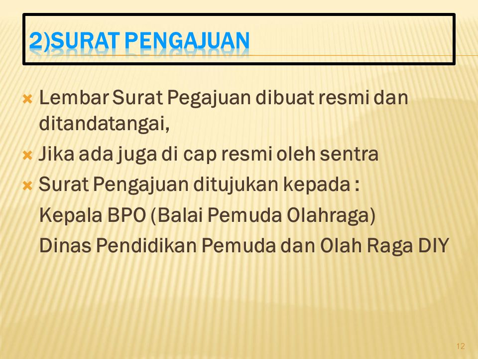 2)SURAT PENGAJUAN Lembar Surat Pegajuan dibuat resmi dan ditandatangai, Jika ada juga di cap resmi oleh sentra.
