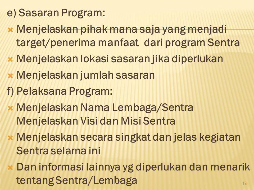 e) Sasaran Program: Menjelaskan pihak mana saja yang menjadi target/penerima manfaat dari program Sentra.