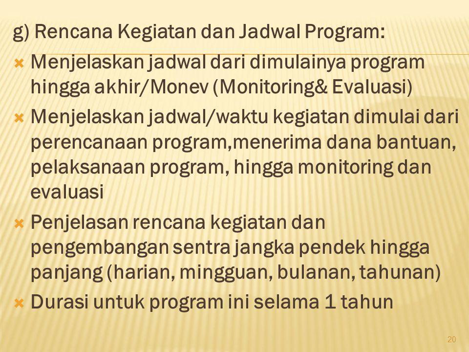 g) Rencana Kegiatan dan Jadwal Program: