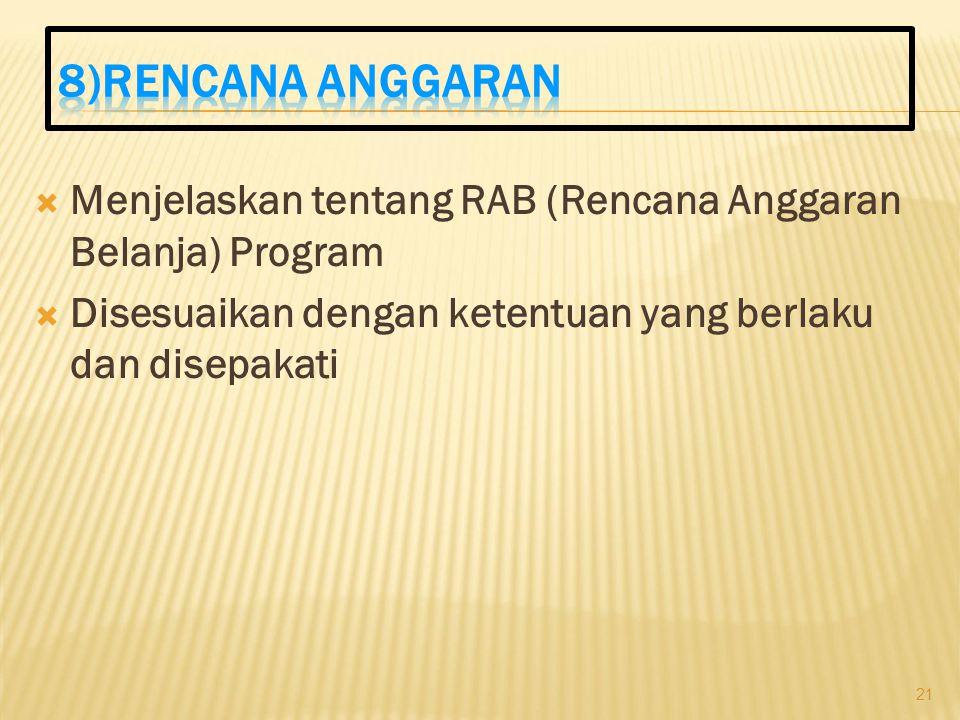 8)RENCANA ANGGARAN Menjelaskan tentang RAB (Rencana Anggaran Belanja) Program.