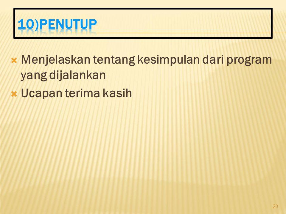 10)PENUTUP Menjelaskan tentang kesimpulan dari program yang dijalankan