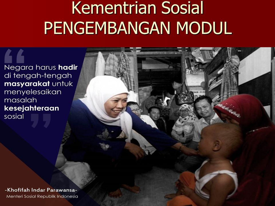 Kementrian Sosial PENGEMBANGAN MODUL