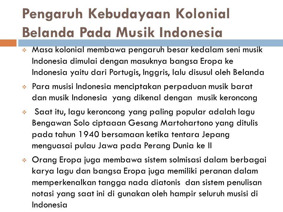 Pengaruh Kebudayaan Kolonial Belanda Pada Musik Indonesia