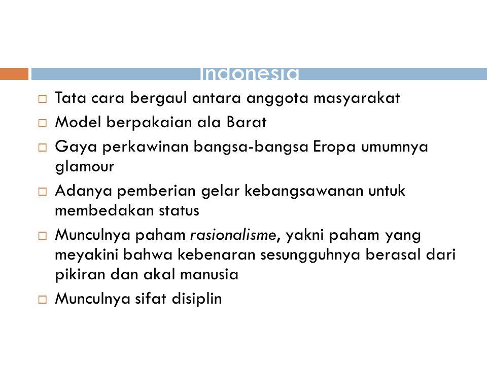 Ciri-ciri adat istiadat Barat yang mempengaruhi kehidupan bangsa Indonesia