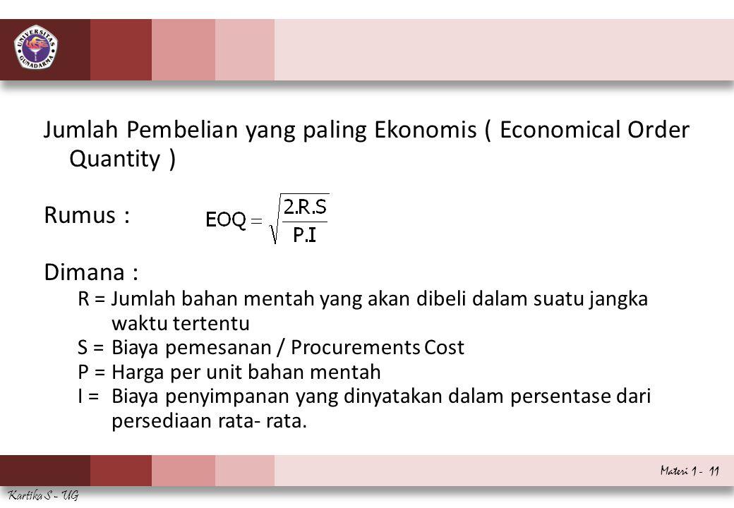 Jumlah Pembelian yang paling Ekonomis ( Economical Order Quantity )