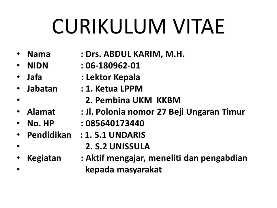 CURIKULUM VITAE Nama : Drs. ABDUL KARIM, M.H. NIDN : 06-180962-01