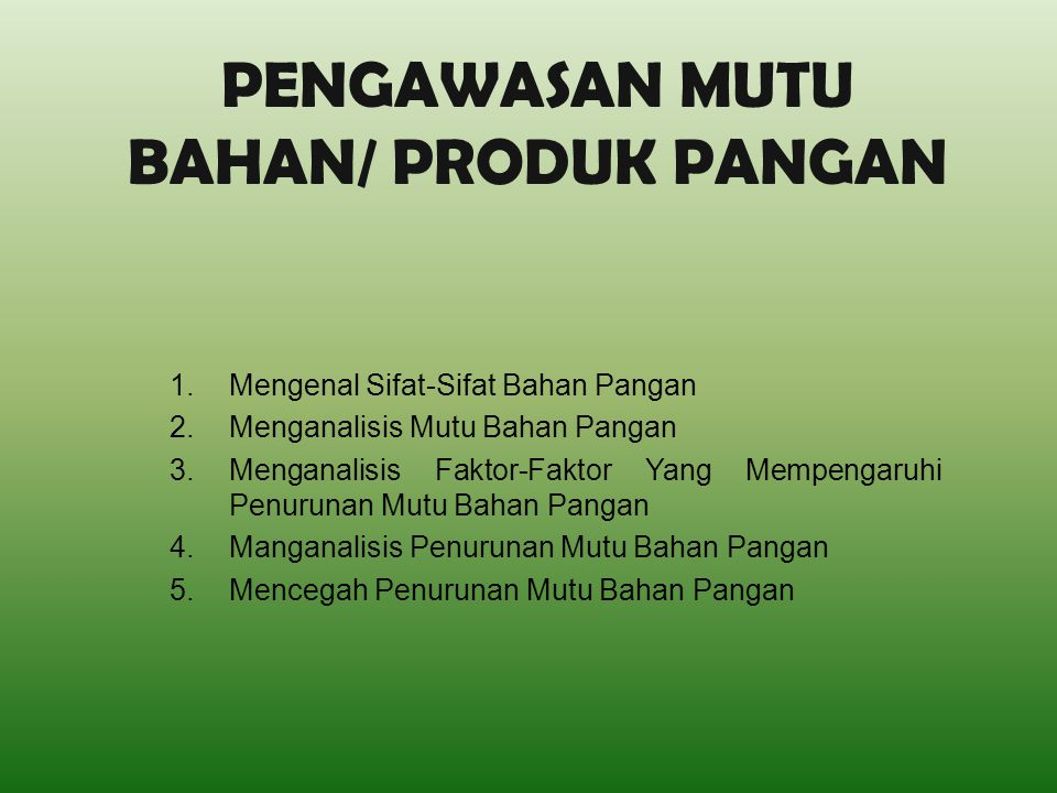 PENGAWASAN MUTU BAHAN/ PRODUK PANGAN