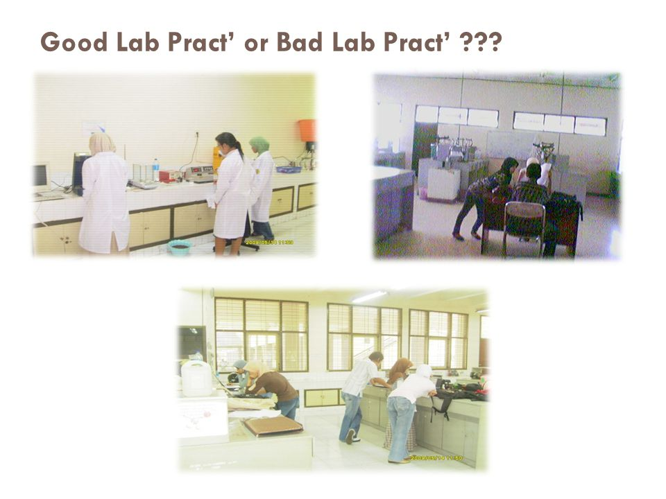 Good Lab Pract' or Bad Lab Pract'